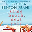 Same Beach, Next Year Audiobook by Dorothea Benton Frank Narrated by Bernadette Dunne