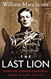 img - for The Last Lion: Volume 1: Winston Churchill: Visions of Glory, 1874 - 1932 book / textbook / text book