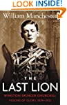 The Last Lion: Volume 1: Winston Chur...
