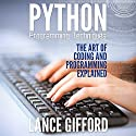 Python Programming Techniques: The Art of Coding and Programming Explained Audiobook by Lance Gifford Narrated by Kirk Hanley