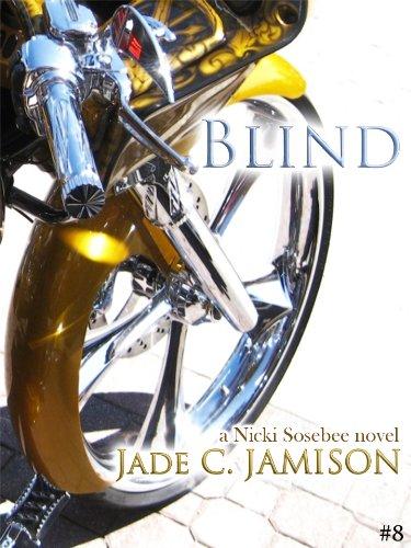 Jade C. Jamison - Blind (Nicki Sosebee Series Book 8) (A Nicki Sosebee Novel)