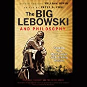 The Big Lebowski and Philosophy: Keeping Your Mind Limber with Abiding Wisdom | [William Irwin, Peter S. Fosl (editor)]