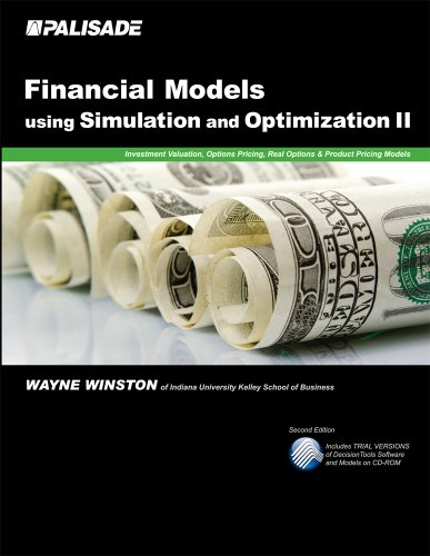 Financial Models Using Simulation and Optimization II: Investment Valuation, Options Pricing, Real Options, & Product Pricing Models