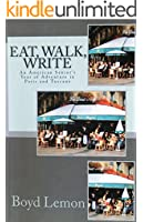 Eat, Walk, Write: An American Senior's Year of Adventure in Paris and Tuscany (English Edition)