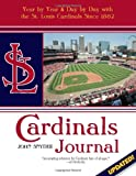 img - for Cardinals Journal: Year by Year and Day by Day with the St. Louis Cardinals Since 1882 book / textbook / text book