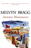 Autumn Manoeuvres (0340518561) by Melvyn Bragg