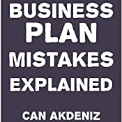 Business Plan Mistakes Explained | [Can Akdeniz]
