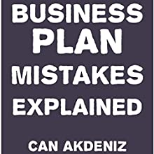 Business Plan Mistakes Explained (       UNABRIDGED) by Can Akdeniz Narrated by John Eastman