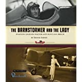 The Barnstormer and the Lady: Aviation Legends Walter and Olive Ann Beech