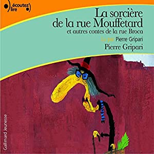 La sorcière de la rue Mouffetard, et autres contes de la rue Broca Audiobook