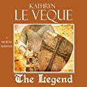 The Legend (       UNABRIDGED) by Kathryn Le Veque Narrated by Brian J. Gill