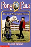 The Girl Who Hated Ponies (Pony Pals #13)