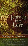 img - for Journey into Love : Ten Steps to Wholeness book / textbook / text book