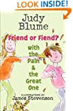 Friend or Fiend? with the Pain and the Great One (Pain & the Great One)