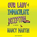 Our Lady of Immaculate Deception: A Novel (       UNABRIDGED) by Nancy Martin Narrated by Karen White