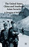 img - for The United States, China and Southeast Asian Security: A Changing of the Guard? book / textbook / text book