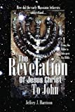 The Revelation of Jesus Christ to John: Using the Bible to Interpret the Bible