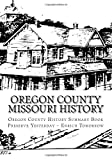 img - for Oregon County Missouri History (Volume 1) book / textbook / text book