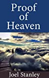 Proof of Heaven: The Evidence of Life after Death