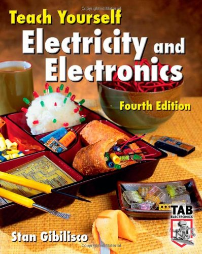 Teach Yourself Electricity And Electronics, Fourth Edition