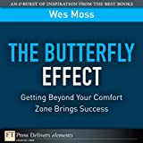 img - for The Butterfly Effect: Getting Beyond Your Comfort Zone Brings Success (FT Press Delivers Elements) book / textbook / text book