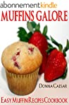Muffins Galore: Quick & Easy Muffin R...