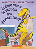Como Van A La Escuela Los Dinosaurios? / How Do Dinosaurs Go To School?