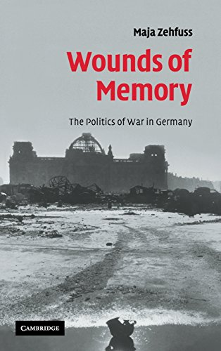 Wounds of Memory: The Politics of War in Germany