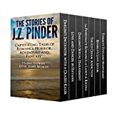 The Stories of J.Z. Pinder: Captivating Tales of Romance, Horror, Adventure and Fantasy - 7 long stories