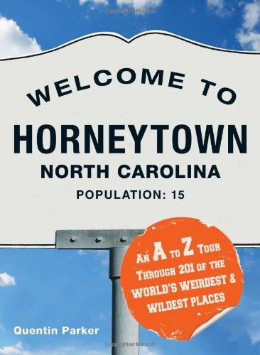 ¡ Bienvenido a Horneytown, Carolina del norte, población: 15: una de A Z recorrido 201 de los lugares del mundo más raros - 0 - salvajes