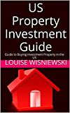 US Property Investment Guide: Guide to Buying Investment Property in the US