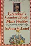 "Grandma's Comfort Food - Made Healthy: 120 ""Old Fashioned"" Favorites, Now as Goo (A Healthy Exchanges Cookbook)"
