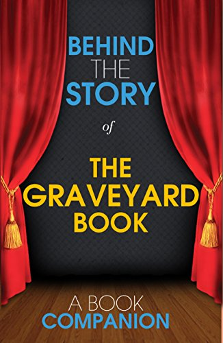 Carly Rasmussen - The Graveyard Book - Behind the Story: Backstage Pass to Novels
