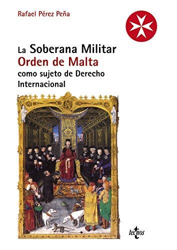 La Soberana Militar Orden De Malta Como Sujeto De Derecho Internacional (Derecho - Estado Y Sociedad)