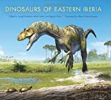 Dinosaurs of Eastern Iberia (Life of the Past)