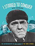 img - for I Stooged to Conquer: The Autobiography of the Leader of the Three Stooges book / textbook / text book