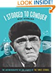 I Stooged to Conquer: The Autobiograp...
