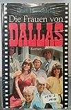 Dallas. Die Frauen von Dallas. Roman. bei Amazon kaufen
