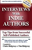 img - for Interviews with Indie Authors: Top Tips from Successful Self-Published Authors book / textbook / text book