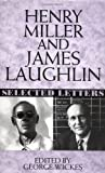 Henry Miller and James Laughlin: Selected Letters (0393038645) by Laughlin, James
