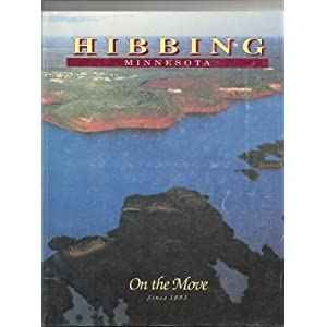 Hibbing Minnesota, on the Move Since 1893