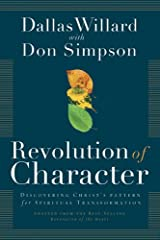 Revolution of Character, Discovering Christ's Pattern for Spiritual Transformation
