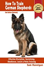 How To Train German Shepherds : 2nd Edition