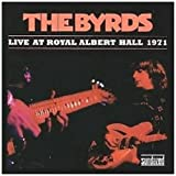 Live at Royal Albert Hall 1971 The Byrds