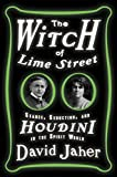 David Jaher The Witch of Lime Street: Seance, Seduction, and Houdini in the Spirit World