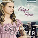 Calypso Magic (       UNABRIDGED) by Catherine Coulter Narrated by Anne Flosnik