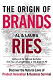 The Origin of Brands: Discover the Natural Laws of Product Innovation and Business Survival (0060570148) by Ries, Al