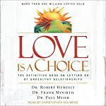 Love Is a Choice: The Definitive Book on Letting Go of Unhealthy Relationships   Dr. Robert Hemfelt,Dr. Frank Minirth,Dr. Paul Meier
