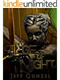 Siege of Night (The Legend Of The Gate Keeper Book 2)