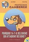 echange, troc Jean Schalit, Karim Friha - Professeur Gamberge : Pourquoi y-a-t-il des chiens qui attaquent les gens ?